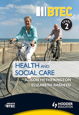 BTEC First Health and Social Care Level 2 Third Edition | Elizabeth Rasheed, Alison Hetherington | Hodder