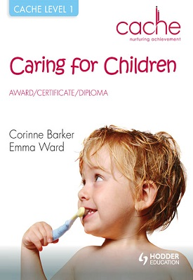 CACHE Level 1 Caring for Children - Award, Certificate, Diploma | Corinne Barker,  Emma Ward | Hodder