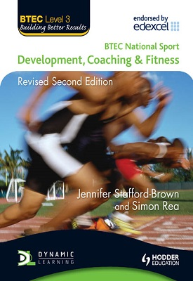 BTEC National Sport: Development, Coaching and Fitness 2nd Edition | Jennifer Stafford-Brown, Simon Rea | Hodder