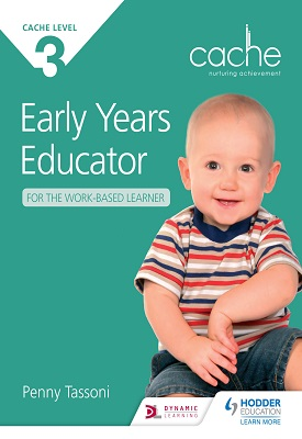 CACHE Level 3 Early Years Educator for the Work-Based Learner | Tassoni, Penny | Hodder