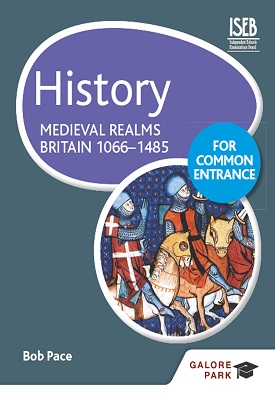 History for Common Entrance: Medieval Realms Britain 1066-1485 | Bob Pace | Hodder