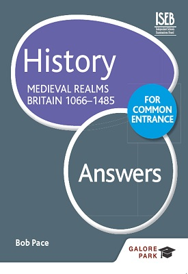 History for Common Entrance: Medieval Realms Britain 1066-1485 Answers | Bob Pace | Hodder