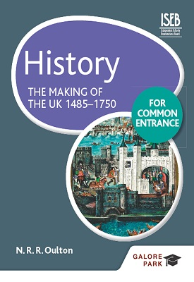 History for Common Entrance: The Making of the UK 1485-1750 | Bob Pace, N. R. R. Oulton | Hodder