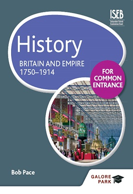 History for Common Entrance: Britain and Empire 1750-1914 | Bob Pace | Hodder