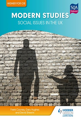 Higher Modern Studies for CfE: Social Issues in the UK | David Sheerin, Frank Cooney, Gary Hughes | Hodder