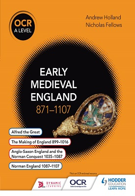 OCR A Level History: Early Medieval England 871-1107 | Andrew Holland, Nicholas Fellows | Hodder