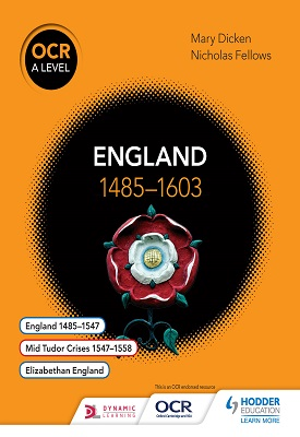 OCR A Level History: England 1485–1603 | Nicholas Fellows, Mary Dicken | Hodder