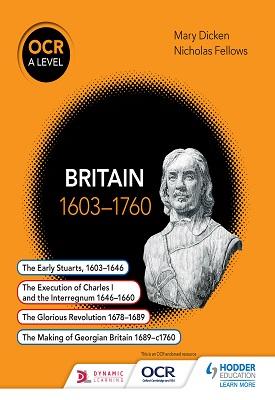 OCR A Level History: Britain 1603-1760   Nicholas Fellows, Mary Dicken   Hodder