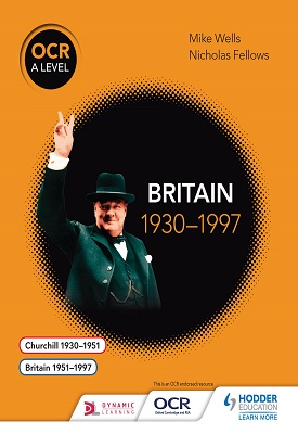 OCR A Level History: Britain 1930–1997 | Mike Wells, Nicholas Fellows, | Hodder