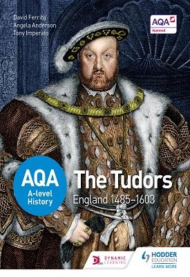 AQA A-level History: The Tudors: England 1485-1603 | David Ferriby, Angela Anderson, Tony Imperato, | Hodder