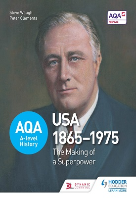 AQA A-level History: The Making of a Superpower: USA 1865-1975 | Steve Waugh, Peter Clements | Hodder