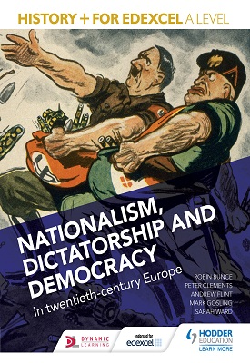 History+ for Edexcel A Level: Nationalism, dictatorship and democracy in twentieth-century Europe | Mark Gosling, Andrew Flint, Peter Clements | Hodder