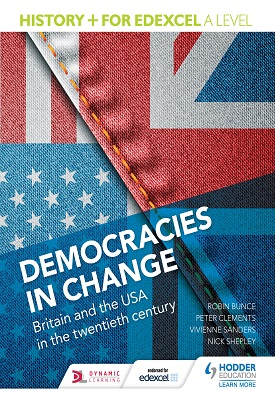 History+ for Edexcel A Level: Democracies in change: Britain and the USA in the twentieth century | Nick Shepley,  Vivienne Sanders, Peter Clements | Hodder