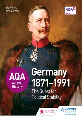 AQA A-level History: The Quest for Political Stability: Germany 1871-1991 | Steve Ellis, Alan Farmer | Hodder