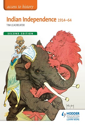 Access to History: Indian Independence 1914-64 Second Edition | Tim Leadbeater | Hodder