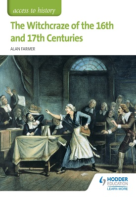Access to History: The Witchcraze of the 16th and 17th Centuries | Alan Farmer | Hodder