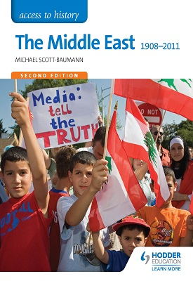 Access to History: The Middle East 1908-2011 Second Edition | Michael Scott-Baumann | Hodder