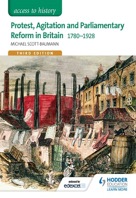 Access to History: Protest, Agitation and Parliamentary Reform in Britain 1780-1928 for Edexcel | Michael Scott-Baumann | Hodder