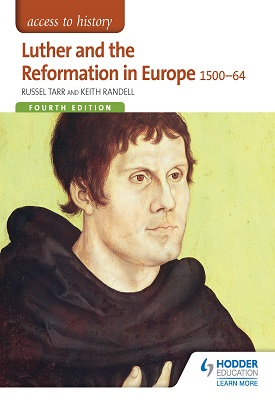 Access to History: Luther and the Reformation in Europe 1500-64 Fourth Edition | Russel Tarr, Keith Randell | Hodder