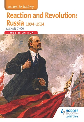 Access to History: Reaction and Revolution: Russia 1894-1924 Fourth Edition | Michael Lynch | Hodder