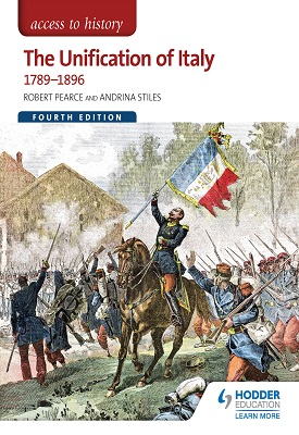 Access to History: The Unification of Italy 1789-1896 Fourth Edition | Robert Pearce,  Andrina Stiles | Hodder