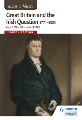 Access to History: Great Britain and the Irish Question 1774-1923 Fourth Edition | Paul Adelman, Mike Byrne | Hodder