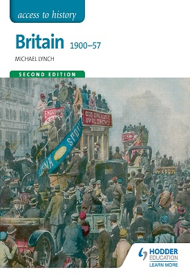 Access to History: Britain 1900-57 Second Edition | Michael Lynch | Hodder