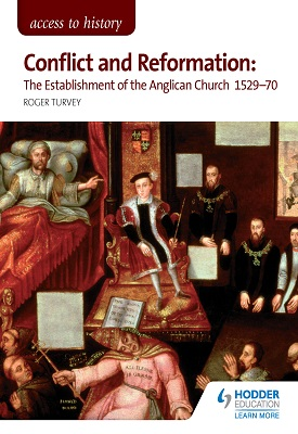 Access to History: Conflict and Reformation: The establishment of the Anglican Church 1529-70   Michael Lynch   Hodder