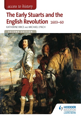 Access to History: The Early Stuarts and the English Revolution 1603-60 | Katherine Brice, Michael Lynch | Hodder