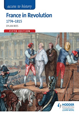Access to History: France in Revolution 1774-1815 Fifth Edition | Dylan Rees, Duncan Townson | Hodder