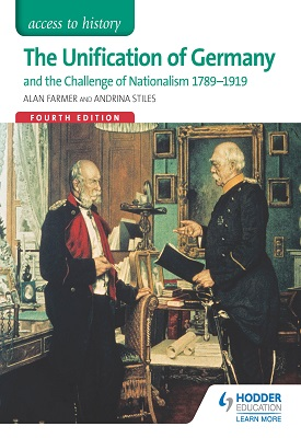 Access to History: The Unification of Germany and the challenge of Nationalism 1789-1919 Fourth Edition | Alan Farmer , Andrina Stiles | Hodder