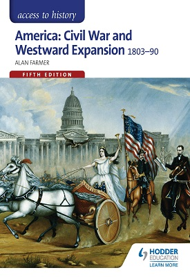 Access to History: America: Civil War and Westward Expansion 1803-1890 Fifth Edition | Alan Farmer | Hodder