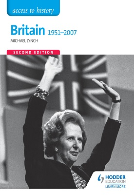 Access to History: Britain 1951-2007 Second Edition | Michael Lynch | Hodder