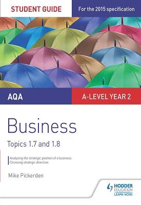 AQA A-level Business Student Guide 3: Topics 1.7-1.8 | Mike Pickerden | Hodder