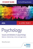 AQA Psychology Student Guide 3: Issues and debates in psychology; options: relationships, stress and aggression