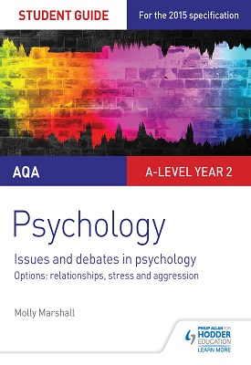 AQA Psychology Student Guide 3: Issues and debates in psychology; options: relationships, stress and aggression | Molly Marshall | Hodder