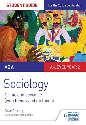 AQA Sociology Student Guide 3: Crime and deviance with theory and methods | Dave O'Leary | Hodder