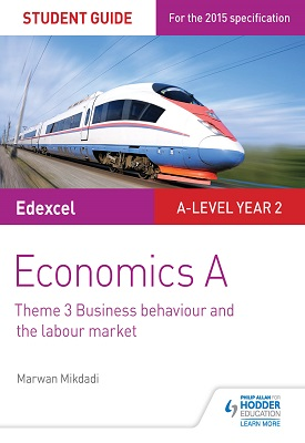 Edexcel Economics A Student Guide: Theme 3 Business behaviour and the labour market | Marwan Mikdadi | Hodder