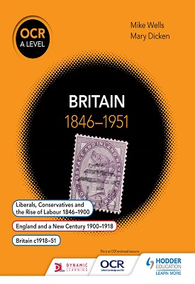 OCR A Level History: Britain 1846-1951 | Mike Wells, Mary Dicken | Hodder