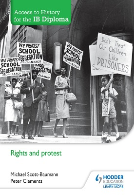 Access to History for the IB Diploma: Rights and protest | Michael Scott-Baumann, Peter Clements | Hodder