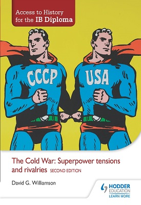 Access to History for the IB Diploma: The Cold War: Superpower tensions and rivalries Second Edition | David Williamson | Hodder