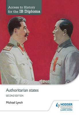 Access to History for the IB Diploma: Authoritarian states Second Edition | Michael Lynch | Hodder