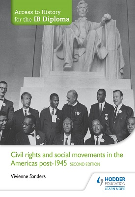 Access to History for the IB Diploma: Civil Rights and social movements in the Americas post-1945 Second Edition | Vivienne Sanders | Hodder
