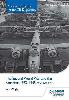 Access to History for the IB Diploma: The Second World War and the Americas 1933-1945 Second Edition | John Wright | Hodder