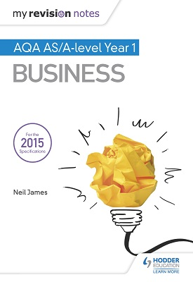 My Revision Notes: AQA AS Business Second Edition | Neil James, Malcolm Surridge | Hodder
