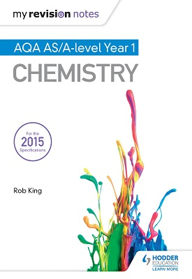 My Revision Notes: AQA AS Chemistry Second Edition | Rob King | Hodder