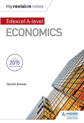 My Revision Notes: Edexcel A Level Economics | Quintin Brewer | Hodder