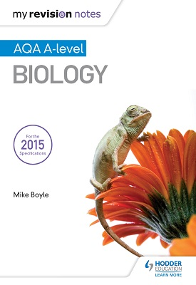 My Revision Notes: AQA A Level Biology   Mike Boyle   Hodder