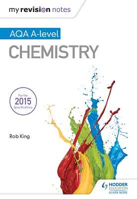 My Revision Notes: AQA A Level Chemistry | Rob King | Hodder