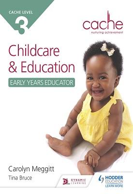 CACHE Level 3 Child Care and Education Early Years Educator | Carolyn Meggitt, Tina Bruce | Hodder